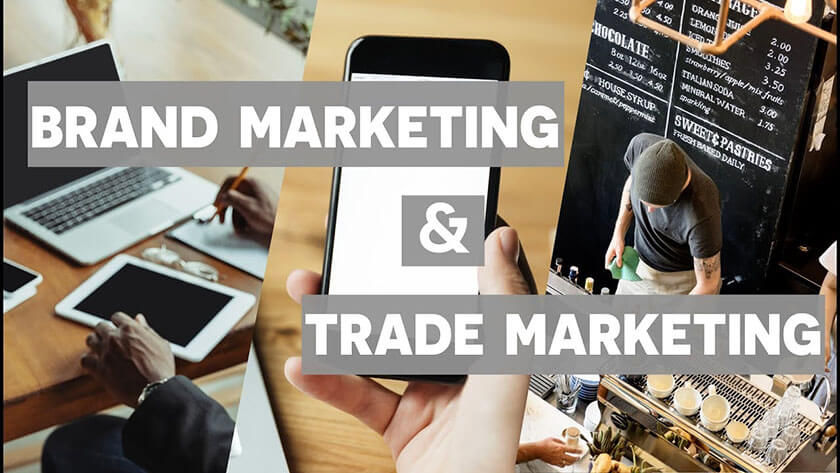 Phân biệt Trade Marketing và Brand Marketing